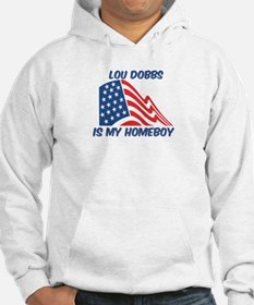 LOU DOBBS is my homeboy Hoodie