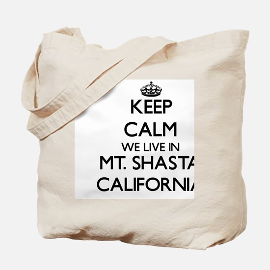 Keep calm we live in Mt. Shasta Californi Tote Bag