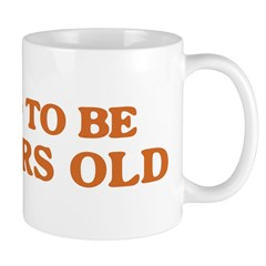 Proud to be 58 Years Old Mug