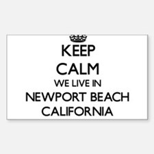 Keep calm we live in Newport Beach Califor Decal