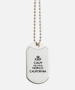 Keep calm we live in Norco California Dog Tags