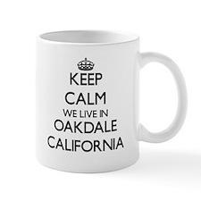 Keep calm we live in Oakdale California Mugs
