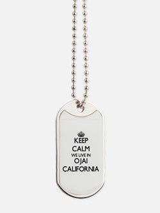 Keep calm we live in Ojai California Dog Tags
