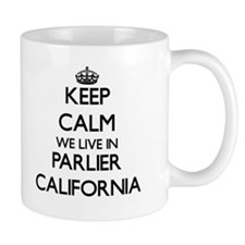 Keep calm we live in Parlier California Mugs