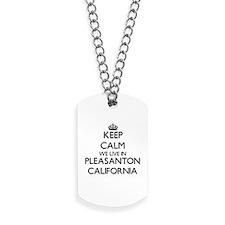 Keep calm we live in Pleasanton Californi Dog Tags