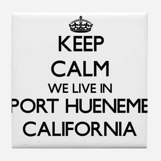 Keep calm we live in Port Hueneme Cal Tile Coaster