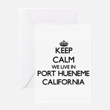 Keep calm we live in Port Hueneme C Greeting Cards