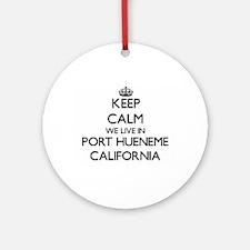 Keep calm we live in Port Hueneme Ornament (Round)