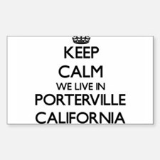 Keep calm we live in Porterville Californi Decal