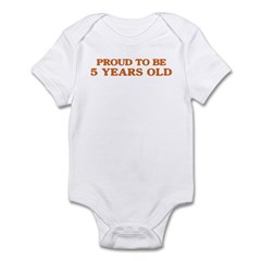Proud to be 5 Years Old Infant Bodysuit