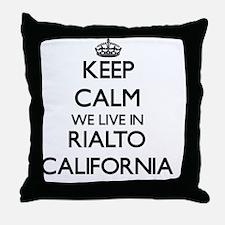 Keep calm we live in Rialto Californi Throw Pillow