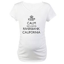 Keep calm we live in Riverbank C Shirt