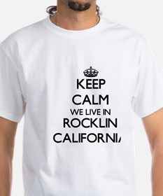 Keep calm we live in Rocklin California T-Shirt
