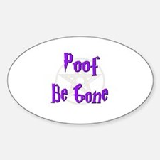Poof Be Gone Oval Decal