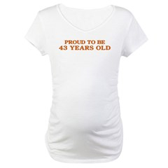 Proud to be 43 Years Old Shirt