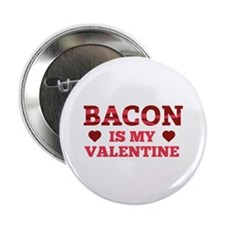 """Bacon Is My Valentine 2.25"""" Button (100 pack)"""
