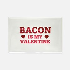 Bacon Is My Valentine Rectangle Magnet
