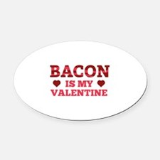 Bacon Is My Valentine Oval Car Magnet