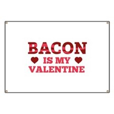 Bacon Is My Valentine Banner