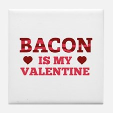 Bacon Is My Valentine Tile Coaster