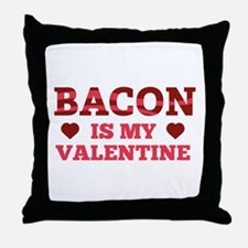Bacon Is My Valentine Throw Pillow