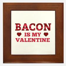 Bacon Is My Valentine Framed Tile