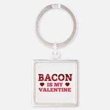 Bacon Is My Valentine Square Keychain