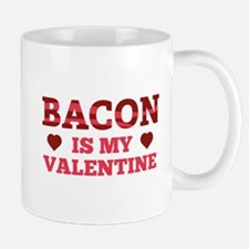 Bacon Is My Valentine Mug