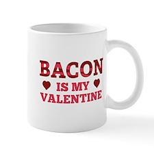 Bacon Is My Valentine Mug
