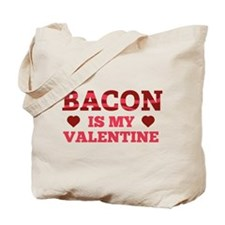 Bacon Is My Valentine Tote Bag