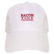 Bacon Is My Valentine Baseball Cap