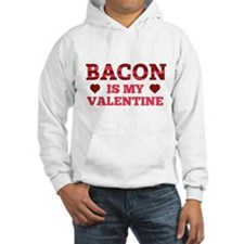 Bacon Is My Valentine Hoodie