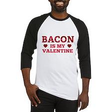 Bacon Is My Valentine Baseball Jersey