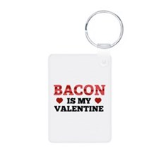 Bacon Is My Valentine Keychains