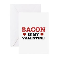 Bacon Is My Valentine Greeting Cards (Pk of 10)