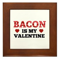 Bacon Is My Valentine Framed Tile
