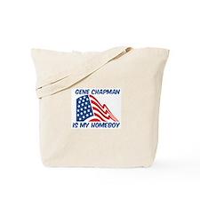 GENE CHAPMAN is my homeboy Tote Bag