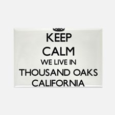 Keep calm we live in Thousand Oaks Califor Magnets
