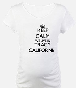 Keep calm we live in Tracy Calif Shirt