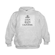 Keep calm we live in Tracy California Hoodie