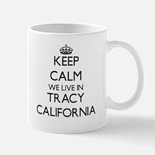Keep calm we live in Tracy California Mugs