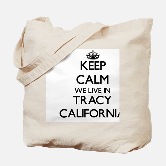 Keep calm we live in Tracy California Tote Bag
