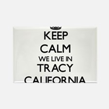 Keep calm we live in Tracy California Magnets