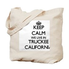 Keep calm we live in Truckee California Tote Bag