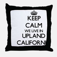 Keep calm we live in Upland Californi Throw Pillow