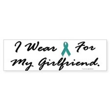 I Wear Teal For My Girlfriend 1 Bumper Car Sticker