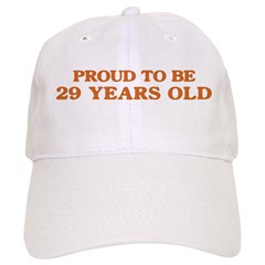 Proud to be 29 Years Old Baseball Cap