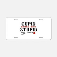Cupid Rhymes With Stupid Aluminum License Plate