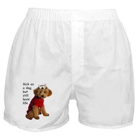 Sick as a Dog Boxer Shorts