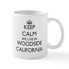 Keep calm we live in Woodside California Mugs
